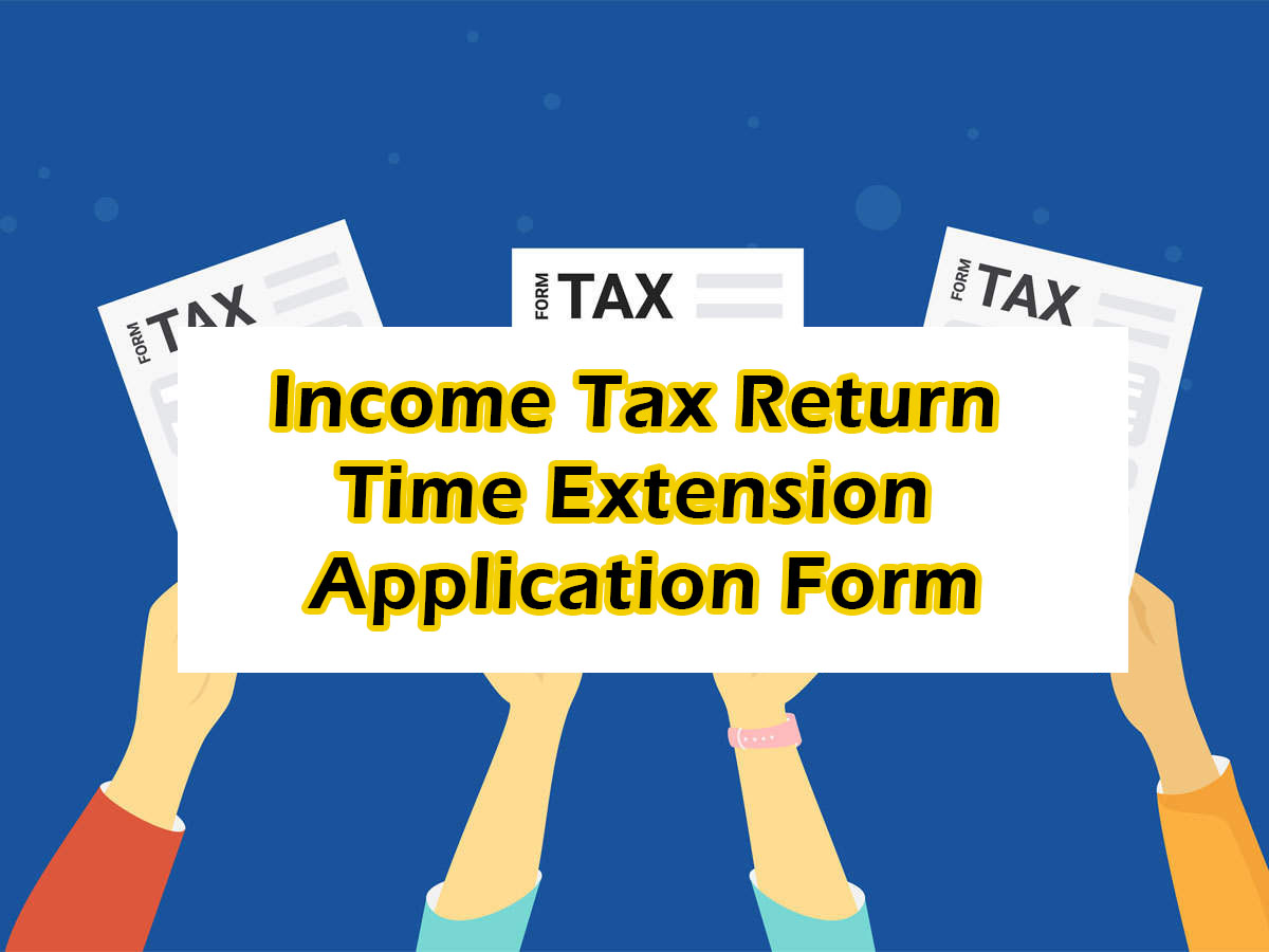 income tax return time extension form